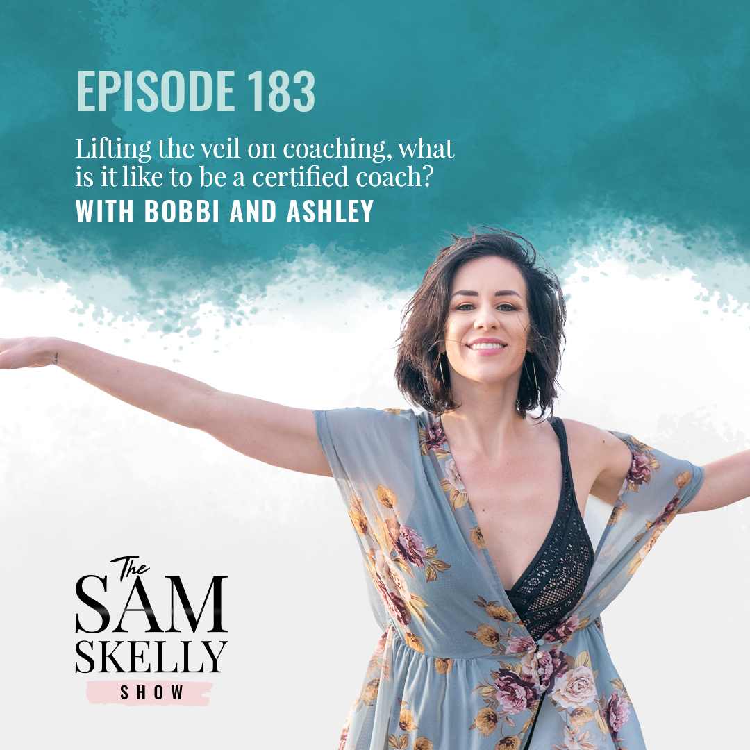EP 183: LIFTING THE VEIL ON COACHING, WHAT IS IT LIKE TO BE A CERTIFIED COACH? WITH ASHLEY & BOBBI