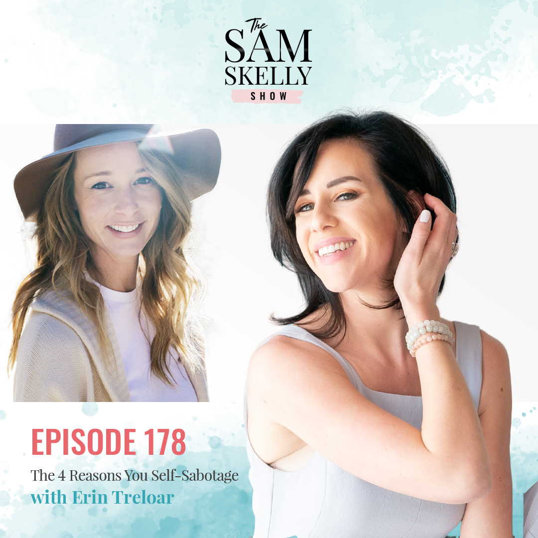 EP 178: GETTING PAST SELF SABOTAGE WITH ERIN TRELOAR